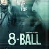 """Filmplakat zu """"8-Ball"""""""